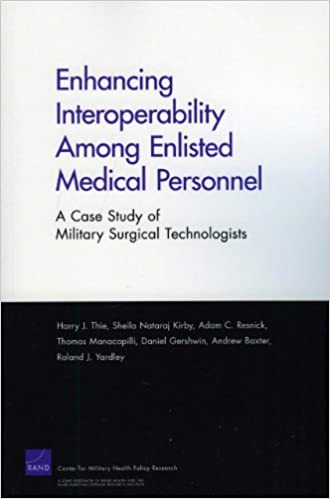 Book Enhancing Interoperability Among Enlisted Medical Personnel: a Case Study of Military Surgical Technologists (Rand Corporation Monograph)