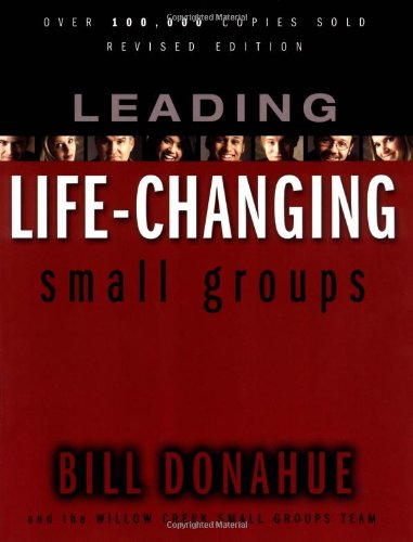 Leading Life-Changing Small Groups-paperback