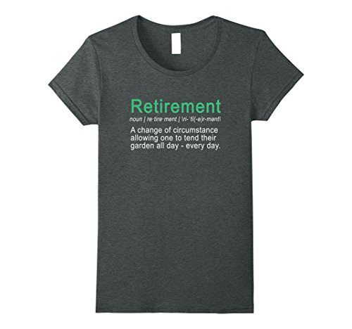 Womens Funny Perfect retirement gift Gardening quote shirt Small Dark Heather