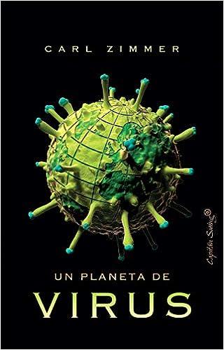 Un planeta de virus (Ensayo): Amazon.es: Zimmer, Carl, Lozano, Antonio: Libros