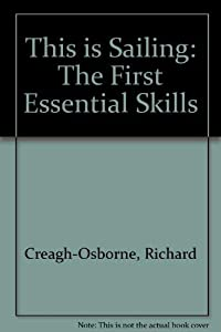 Paperback This is Sailing: The First Essential Skills Pt. 2 Book