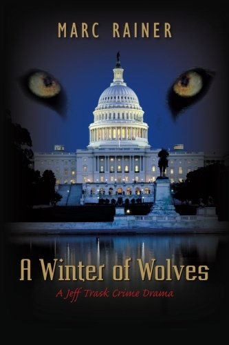 A Winter of Wolves: A Jeff Trask Crime Drama (The Jeff Trask Crime Drama Series) (Volume 4)