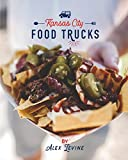 Kansas City Food Trucks: Stories & Recipes