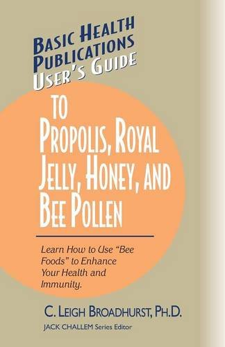 User's Guide to Propolis, Royal Jelly, Honey, & Bee Pollen (Basic Health Publications User's Guide) ebook