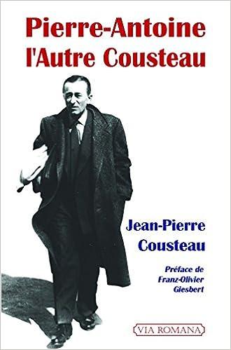 Lire en ligne Pierre-Antoine, l'autre Cousteau pdf, epub