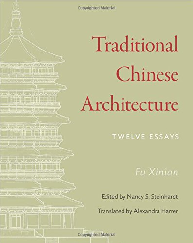 Traditional Chinese Architecture: Twelve Essays (The Princeton-China Series) (China Traditional)