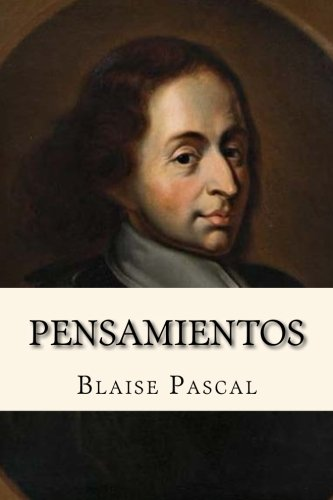Pensamientos (Pensees) (Spanish Edition) [Blaise Pascal] (Tapa Blanda)