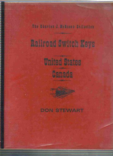 The Charles J. McQueen Collection Railroad Switch Keys - United States, Canadian, Foreign