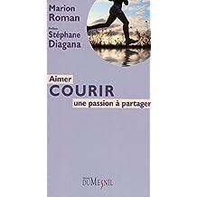 Aimer courir: Une passion à partager (French Edition)