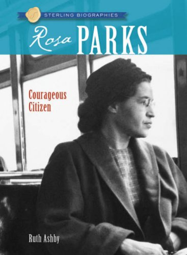 Sterling Biographies®: Rosa Parks: Courageous Citizen