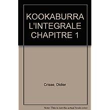 KOOKABURRA L'INTEGRALE CHAPITRE 1