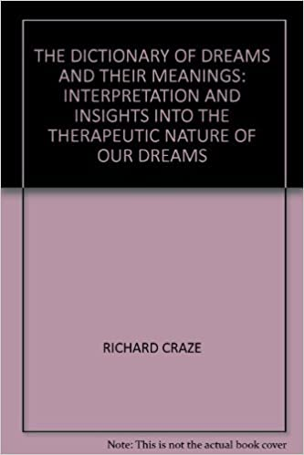 Book THE DICTIONARY OF DREAMS AND THEIR MEANINGS: INTERPRETATION AND INSIGHTS INTO THE THERAPEUTIC NATURE OF OUR DREAMS