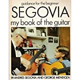 Andres Segovia, My Book of the Guitar, Andres Segovia and George Mendoza, 0399209662