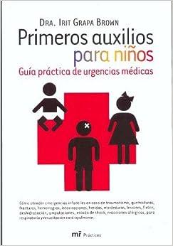 PRIMEROS AUXILIOS PARA NIÑOS: Amazon.es: Grapa Brown, Irit