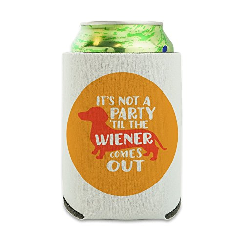 (It's Not a Party til Wiener Comes Out Dachshund Dog Funny Can Cooler - Drink Sleeve Hugger Collapsible Insulator - Beverage Insulated)
