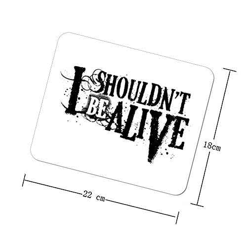 I Shouldn't Be Alive Mouse Pad Non-Slip Rubber Mouse pad Personalized Rectangle Mouse Pad