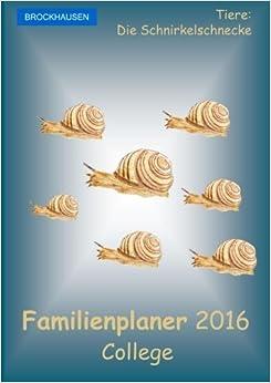 Book BROCKHAUSEN - Familienplaner 2016 - College: Tiere - Die Schnirkelschnecke: Volume 6