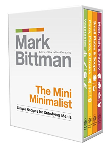 The Mini Minimalist: Simple Recipes for Satisfying Meals (Fish Bittman)