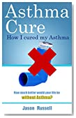 Asthma Cure: Become Asthma free Now
