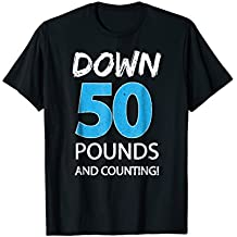 Down 50 Pounds And Counting Shirt Weight Lost Idea Gift Tee