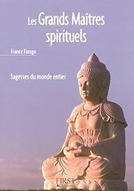Les Grands Maîtres spirituels par France Farago