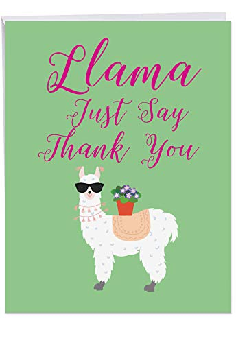 (Jumbo Thank You Card: Llama Just Say Presenting an Honest Saying by a Kind Fuzzy Beast, With Envelope (Giant Size: 8.5