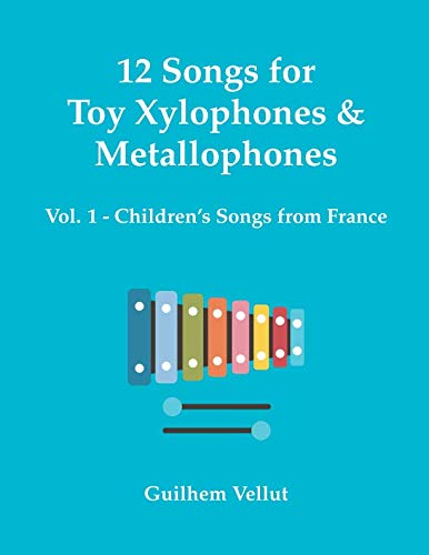 12 Songs for Toy Xylophones & Metallophones: Vol. 1 - Children's Songs from France (Au Clair De La Lune Sheet Music)