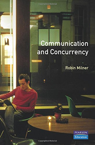 Communication and Concurrency (Prentice Hall International Series in Computer Science) by Prentice Hall