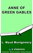 Anne Of Green Gables: Lucy Maud Montgomery (illustrated)