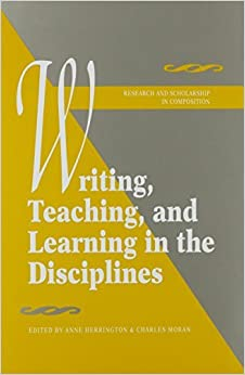 Book Writing, Teaching, and Learning in the Disciplines (Research and Scholarship in Composition ; 1) by Herrington Anne (1992-07-01)