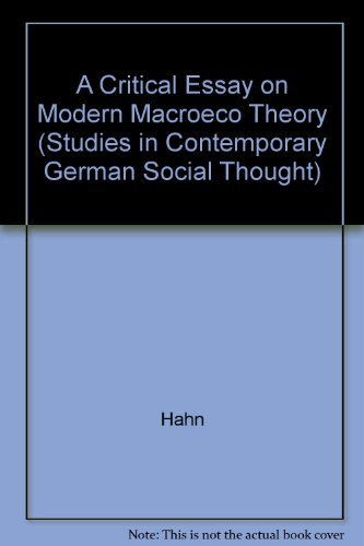 A Critical Essay on Modern Macroeconomic Theory (Studies in Contemporary German Social Thought)