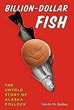 Billion-Dollar Fish: The Untold Story of Alaska Pollock