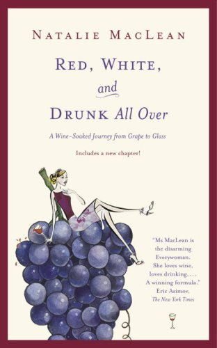 Download Red, White, and Drunk All Over: A Wine Soaked Journey From Grape to Glass pdf epub