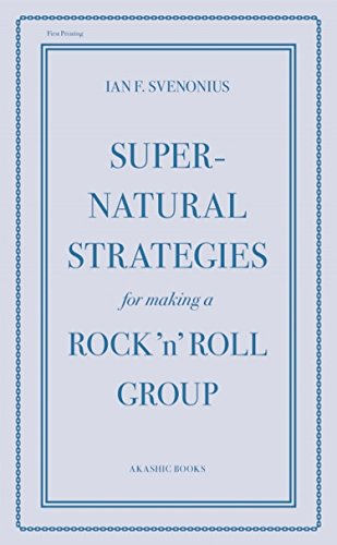 (Supernatural Strategies for Making a Rock 'n' Roll Group)
