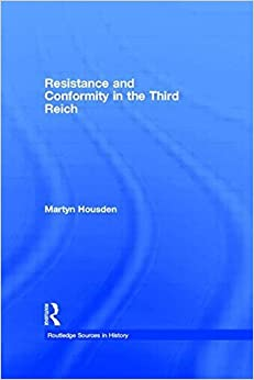 Book Resistance and Conformity in the Third Reich (Routledge Sources in History) by Martyn Housden (1997-01-08)