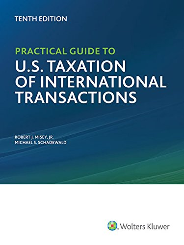 Practical Guide to U.S. Taxation of International Transactions (10th Edition)