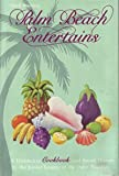 Palm Beach Entertains, Junior League of the Palm Beaches, Inc. Staff, 0698107489