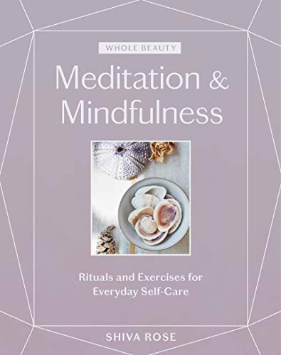 Whole Beauty: Meditation & Mindfulness: Rituals and Exercises for Everyday Self-Care (Deals Amazon Massages Local)