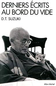 Derniers écrits au bord du vide par  Daisetz Teitaro Suzuki