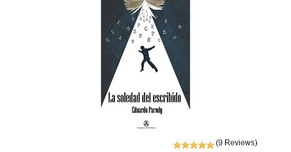 La soledad del escribido (Narrativa): Amazon.es: Durio, Eduardo ...