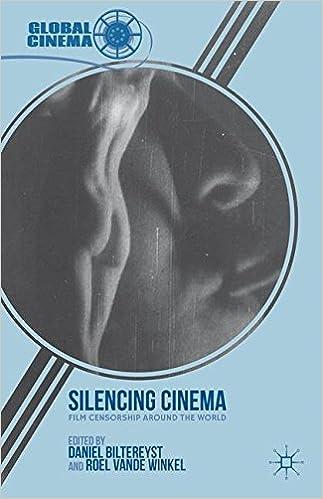 Silencing Cinema: Film Censorship Around the World (Global Cinema)