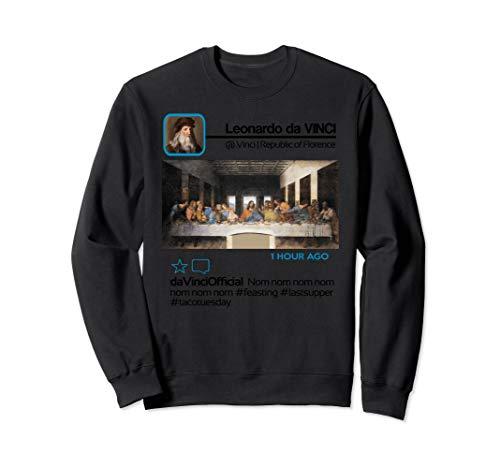 Leonardo da Vinci Insta Influencer Taco Tuesday Last Supper Sweatshirt]()