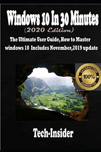 Windows 10 In 3o minutes  (2020 Edition): The Ultimate user guide, How to master Windows 10 includes November, 2019 update