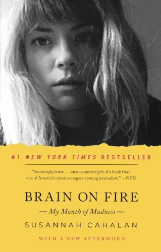 (Brain On Fire: My Month Of Madness (Turtleback School & Library Binding Edition) by Susannah Cahalan)