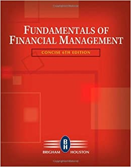 Fundamentals of financial management, concise edition (with.