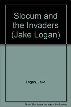 Slocum and the Invaders (Slocum Series #182)