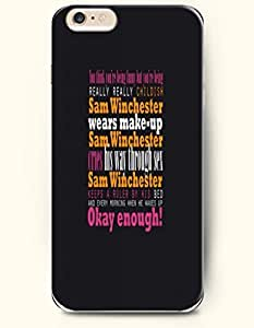 iPhone Case,OOFIT iPhone 6 (4.7) Hard Case **NEW** Case with the Design of in think you're being funny but you're being really really childish Sam Winchester wears make-up Sam Winchester cries his war through sex Sam Winchester keeps a ruler by his bed and every morning when he wakes up Okay enough? - Case for Apple iPhone iPhone 6 (4.7) (2014) Verizon, AT&T Sprint, T-mobile