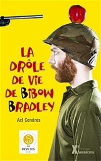 La drôle de vie de Bibow Bradley, Cendres, Axl