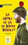 La drôle de vie de Bibow Bradley par Cendres