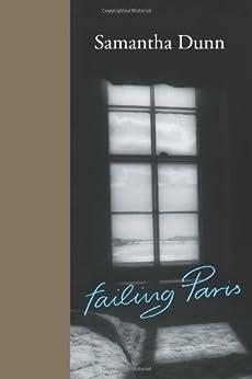 Failing Paris by [Dunn, Samantha]